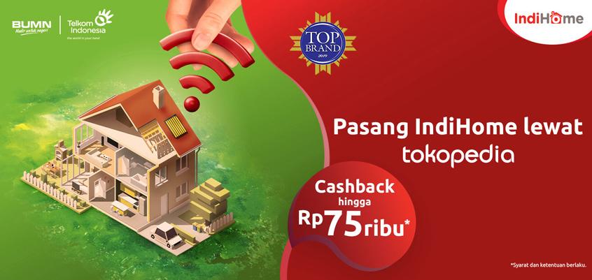 Langganan IndiHome Melalui Tokopedia bisa dapat Cashback Rp75.000!